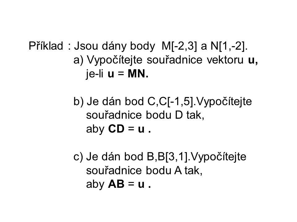 Příklad : Jsou dány body M[-2,3] a N[1,-2].